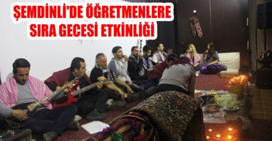 Şemdinli'de Öğretmenler için 'Sıra Gecesi' düzenlendi