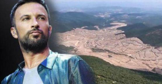 Tarkan'dan Kaz Dağları tepkisi: Yeter artık