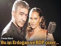 'Bu işi Erdoğan ve BDP çözer'