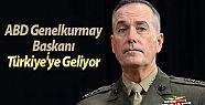ABD Genelkurmay Başkanı Türkiye'ye geliyor