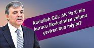 Abdullah Gül: AK Parti'nin kurucu ilkelerinden...