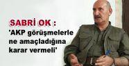 'AKP görüşmelerle ne amaçladığına...