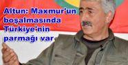 Altun: Maxmur'un boşalmasında Türkiye'nin...