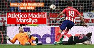 Avrupa Ligi'nde finali Atletico Madrid ile...