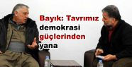 Bayık: Tavrımız demokrasi güçlerinden...