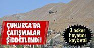 Çukurca'da 3 asker hayatını kaybetti...