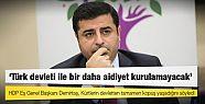 Demirtaş. Kürtlerin Türk devleti ile...