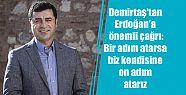 Demirtaş'tan Erdoğan'a çağrı: Bir adım...