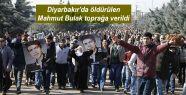 Diyarbakır'da öldürülen Mahmut Bulak...
