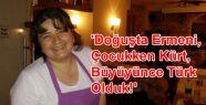 'Doğuşta Ermeni, Çocukken Kürt, Büyüyünce...