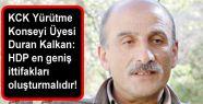 Duran Kalkan: 'HDP en geniş ittifakları...