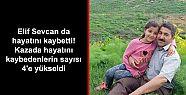 Elif Sevcan da hayatını kaybetti! Kazada...