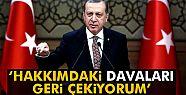 Erdoğan: Bir kereye mahsus hakaret davalarını...