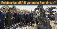 Erdoğan'dan ABD'li generale: Sen kimsin?