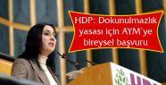 HDP: Dokunulmazlık yasası için AYM'ye...