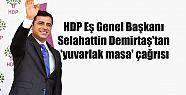 HDP Eş Genel Başkanı Demirtaş'tan 'yuvarlak...