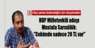 HDP Milletvekili adayı Mustafa Sarısülük:...