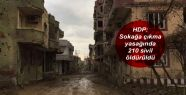 HDP: Sokağa çıkma yasağında 210 sivil...