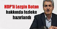 HDP'li Lezgin Botan hakkında fezleke hazırlandı