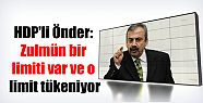 HDP'li Önder: Zulmün bir limiti var ve...