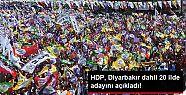 HDP'nin Diyarbakır adayı Mızraklı ve...