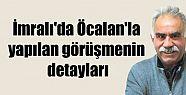 İmralı'da Öcalan'la yapılan görüşmenin...