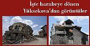 İşte harabeye dönen Yüksekova'dan görüntüler