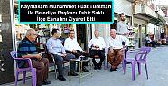 Kaymakam Türkman ile Belediye Başkanı...