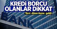 Kredi borçlarına yeni düzenleme