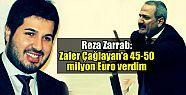 Reza Zarrab ifade verdi: Zafer Çağlayan'a...