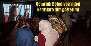 Şemdinli Belediyesi'nden kadınlara film...
