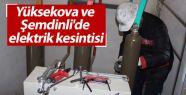 Şemdinli ve Yüksekova'da elektrik kesintisi...