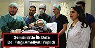 Şemdinli'de İlk Defa Bel Fıtığı Ameliyatı...