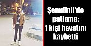 Şemdinli'de patlama: 1 kişi hayatını...