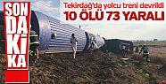 Tekirdağ'da yolcu treni devrildi: 10 Ölü,...