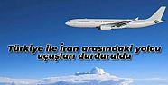 Türkiye ve İran arasındaki yolcu uçuşları...