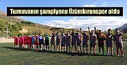 Turnuvanın şampiyonu Üzümkıranspor...
