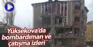 Yüksekova'da bombardıman ve çatışma...