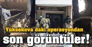 Yüksekova'daki operasyondan son görüntüler