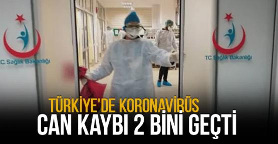 Türkiye'de can kaybı 2 bini geçti