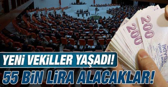 Yeni Vekiller 55 Bin Lira Alacak