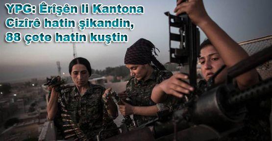 YPG: Êrîşên li Kantona Cizîrê hatin şikandin, 88 çete hatin kuştin