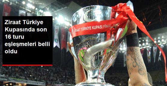 Ziraat Türkiye Kupası'nda rakipler belli oldu