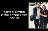 Şemdinli'de vefat: Şehriban Ayçiçek (Şarê) vefat etti