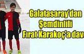 Galatasaray'dan Şemdinlili Fırat Karakoç'a davet