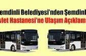 Şemdinli Belediyesi'nden Şemdinli Devlet Hastanesi'ne Ulaşım Açıklaması