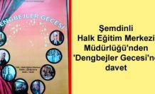 Şemdinli Halk Eğitim Merkezi Müdürlüğü'nden 'Dengbejler Gecesi'ne davet