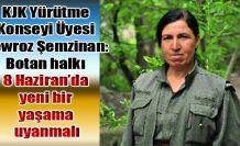 Şemzinan: Botan halkı 8 Haziran'da yeni bir yaşama uyanmalı