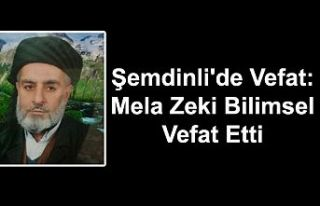 Şemdinli'de Vefat: Mela Zeki Bilimsel Vefat...
