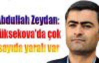 Abdullah Zeydan: Yüksekova'da çok sayıda yaralı...